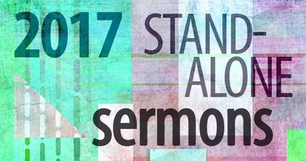 Series: 2017 Stand-Alone Sermons