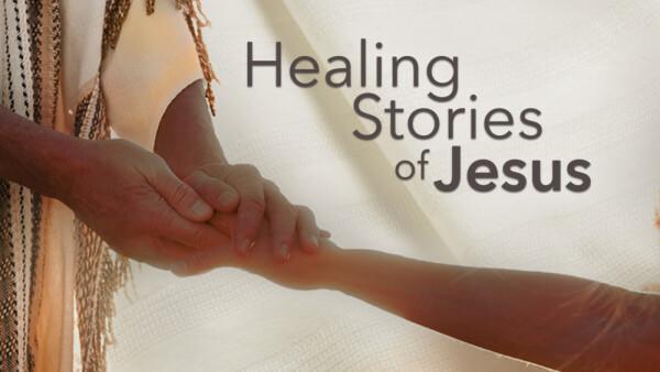 Series: Healing Stories of Jesus