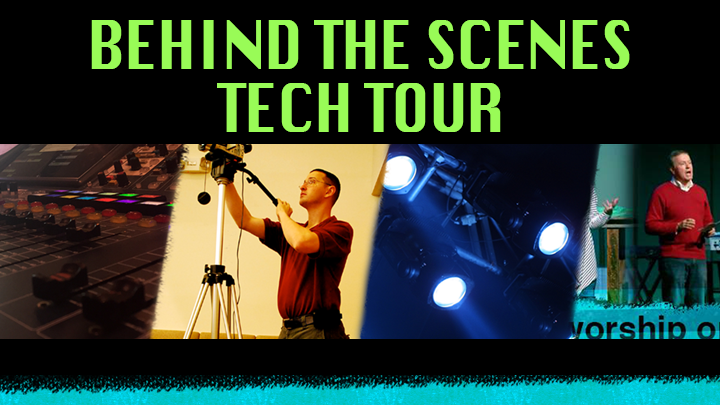 Behind the Scenes Tech Tour