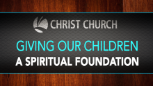 Giving Our Children a Spiritual Foundation