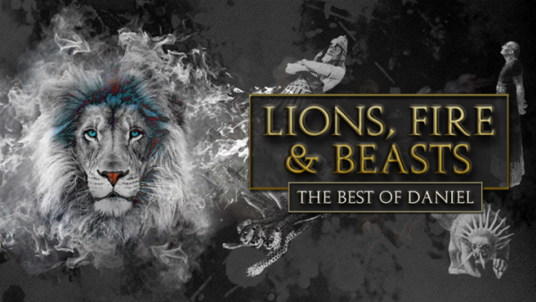 Series: Lions, Fires & Beasts, The Best of Daniel