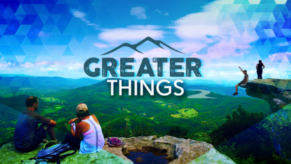 Series: Greater Things