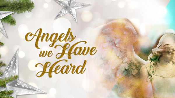 Series: Angels We Have Heard