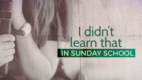Series: I didn't learn that in Sunday School