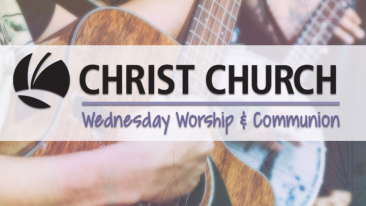 Wednesday Worship and Communion